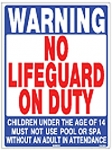 No Lifeguard on Duty Sign 18x24