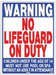 No Lifeguard on Duty Sign 18x24
